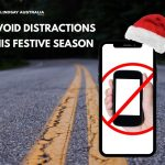 WEEK 3 – SAFETY MESSAGE FOR THE FESTIVE SEASON – AVOID DISTRACTIONS